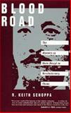 Blood Road : The Mystery of Shen Dingyi in Revolutionary China, Schoppa, R. Keith, 0520200152