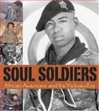Soul Soldiers : African Americans and the Vietnam Era, , 0936340150
