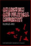 Anarchism and Political Modernity, Jun, Nathan, 1441140158