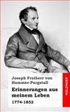 Erinnerungen Aus Meinem Leben, Joseph Freiherr von Hammer-Purgstall, 1483960153