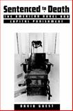 Sentenced to Death : The American Novel and Capital Punishment, Guest, David, 1604730153