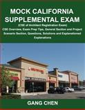 California Supplemental ARE Mock Exam (CSE of Architect Registration Exam) : CSE Overview, Exam Prep Tips, General Section and Project Scenario Section, Questions, Solutions and Explanations, Chen, Gang, 1612650155