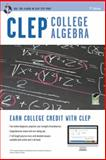 CLEP College Algebra, Research and Education Association Editors, 073861016X