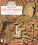 The City Shaped, Spiro Kostof, 0821220160