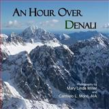An Hour over Denali, Mary Linda Miller, 1466400161