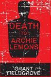 Death to Archie Lemons, Grant Fieldgrove, 1499550162