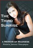 The Third Sunrise, Natalie Jeanne Champagne, 1926780167