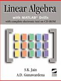 Linear Algebra with MATLAB Drills, Jain, S. K. and Gunawardena, A. D., 1930190166