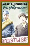Voices of Revolution, 1917, Steinberg, Mark D., 0300090161