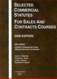 Selected Commercial Statutes for Sales and Contracts Courses 2008, Chomsky, Carol L. and Kunz, Christina L., 0314190163
