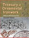 Treasury of Ornamental Ironwork, Adalbert Roeper, 0486460169