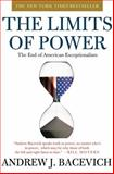 The Limits of Power, Andrew J. Bacevich, 0805090169