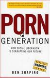 Porn Generation, Ben Shapiro, 0895260166