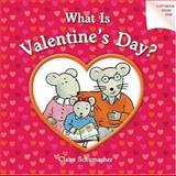What Is Valentine's Day?, Harriet Ziefert, 1402720165
