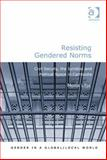 Resisting Gendered Norms : Civil Society, the Juridical and Political Space in Cambodia, Lilja, Mona, 147240016X