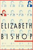 Remembering Elizabeth Bishop : An Oral Biography, Fountain and Brazeau, Peter, 1558490167