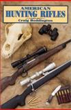 American Hunting Rifles, Craig Boddington, 1571570160
