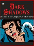 Dark Shadows: the Best of the Original Gold Key Series, D. J. Arneson, 1613450168