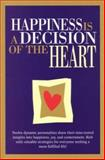 Happiness Is a Decision of the Heart 9781885640161