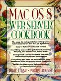 Mac OS 8 Web Server Cookbook, Hart, David L. and Bourne, Philip E., 0135200164