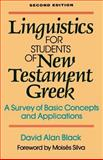 Linguistics for Students of New Testament Greek : A Survey of Basic Concepts and Applications, Black, David Alan, 0801020166