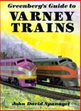 Greenberg's Guide to Varney Trains, John D. Spanagel, 0897780167
