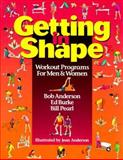 Getting in Shape : Workout Programs for Men and Women, Anderson, Bob and Pearl, Bill, 0936070161