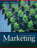 Foundations of Marketing, Pride, William M. and Ferrell, O. C., 1111580162