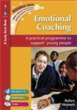 Emotional Coaching : A Practical Programme to Support Young People, Hromek, Robyn, 1412920167