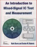 An Introduction to Mixed-Signal IC Test and Measurement, Burns, Mark and Roberts, Gordon W., 0195140168