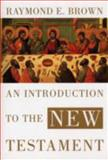 An Introduction to the New Testament, Raymond E. Brown, 0300140169