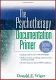 The Psychotherapy Documentation Primer, Wiger, Donald E. and Jongsma, Arthur E., Jr., 0471730165
