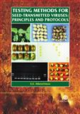 Testing Methods for Seed-Transmitted Viruses : Principles and Protocols, Albrechtsen, S. E., 0851990169