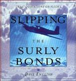 Slipping the Surly Bonds : Great Quotations on Flight, English, David William, 0070220166