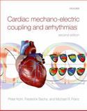Cardiac Mechano-Electric Coupling and Arrhythmias, Kohl, Peter, 0199570167