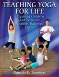 Teaching Yoga for Life, Nanette E. Tummers, 0736070168