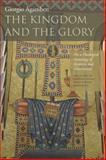 The Kingdom and the Glory, Giorgio Agamben, 0804760160