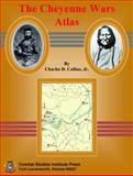 Cheyenne Wars Atlas, Collins, Charles D., 0984190163