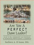 Are You a Perfect Dam Leader?, Barbara A. D'Anna, 1425940161