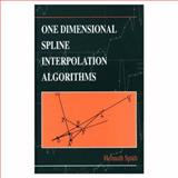 One Dimensional Spline Interpolation Algorithms 9781568810164