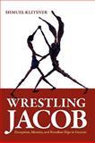 Wrestling Jacob : Deception, Identity, and Freudian Slips in Genesis, Klitsner, Shmuel, 1934730165