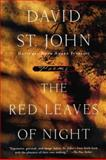 The Red Leaves of Night, David St. John, 0060930160