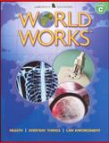 World Works : Health, Everyday Things, Law Enforcement, McGraw-Hill - Jamestown Education Staff, 0078780160