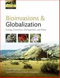 Bioinvasions and Globalization : Ecology, Economics, Management, and Policy, Charles Perrings, Hal Mooney, Mark Williamson, 0199560161