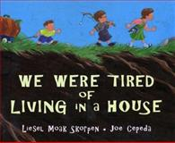 We Were Tired of Living in a House, Liesel M. Skorpen, 0399230165