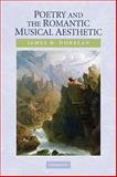 Poetry and the Romantic Musical Aesthetic, Donelan, James H., 0521130166