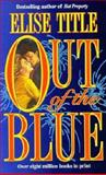 Out of the Blue, Elise Title, 1551660164