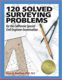 120 Solved Surveying Problems for the California Special Civil Engineer Examination 9781591260165