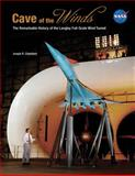 Cave of the Winds : The Remarkable History of the Langley Full-Scale Wind Tunnel,, 1626830169