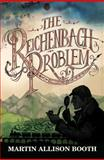The Reichenbach Problem, Martin Allison Booth, 1782640169